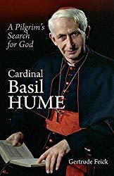 Cardinal Basil Hume: A Pilgrim's Search for God