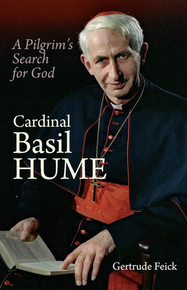 Cardinal Basil Hume: A Pilgrim's Search for God